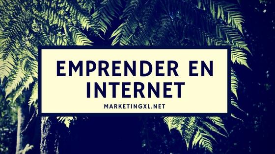 Cómo emprender como un experto de Internet