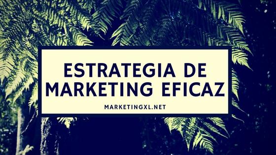 ¿Por qué las empresas necesitan una estrategia de marketing eficaz?